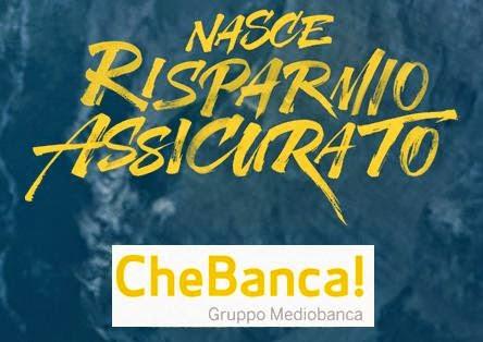 Risparmio Assicurato, Guadagno Garantito… per CheBanca!